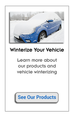 Winterize Your Vehicle | Learn more about our products and vehicle winterizing